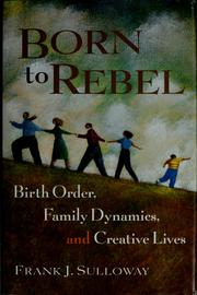 Born to rebel by Frank J. Sulloway