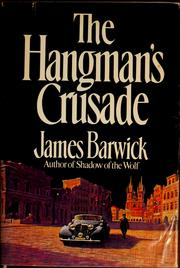 The hangman's crusade by James Barwick