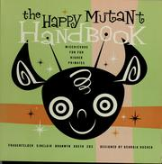 Cover of: The happy mutant handbook by Mark Frauenfelder, Carla Sinclair, Gareth Branwyn