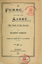 Cover of: Femme ou sabre (The trail of the sword) by Gilbert Parker