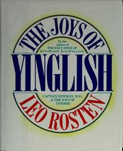 The joys of Yinglish by Leo Calvin Rosten, Leo Rosten
