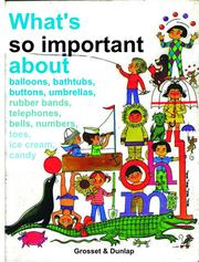 What's so important about balloons, bathtubs, buttons, umbrellas, rubber bands, telephones, bells, numbers, toes, ice cream, candy by Joy Troth Friedman