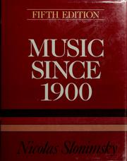Music since 1900 by Nicolas Slonimsky
