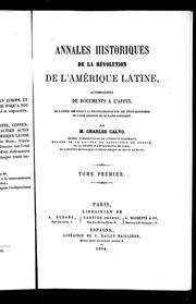 Annales historiques de la rvolution de l&#39;Amrique latine by Carlos Calvo