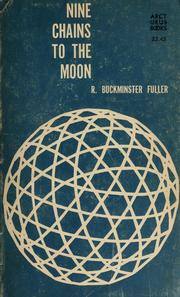 Cover of: Nine chains to the moon by R. Buckminster Fuller