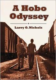 A Hobo Odyssey by Larry O. Nichols