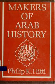 Cover of: Makers of Arab history by Philip Khuri Hitti