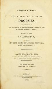 Cover of: Observations on the nature and cure of dropsies by John Blackall