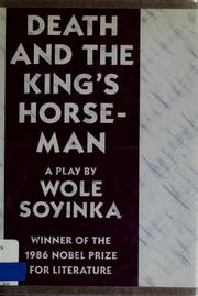 Death and the king's horseman by Wole Soyinka, Wole Soyinka
