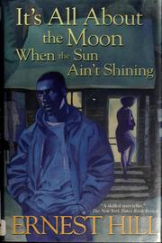 It's all about the moon when the sun ain't shining by Ernest Hill