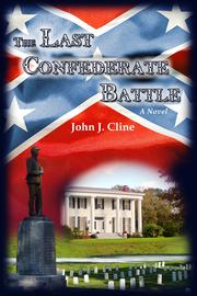 The Last Confederate Battle by John J. Cline