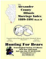 Early Alexander County Illinois Marriage Records Book H 1889-1891 by Nicholas Russell Murray
