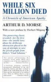 While six million died by Arthur D. Morse