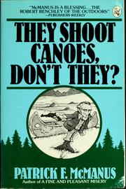 Cover of: They shoot canoes, don&#39;t they? by Patrick F. McManus