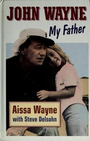 Cover of: John Wayne, my father by Aissa Wayne