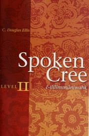 Spoken Cree by C. D. Ellis