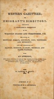 Cover of: The western gazetteer; or, emigrant's directory by Brown, Samuel R.