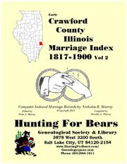 Early Crawford County Illinois Marriage Records Vol 2 1817-1900 by Nicholas Russell Murray