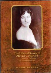 The Life and Secrets of Almina Carnarvon by William P. Cross