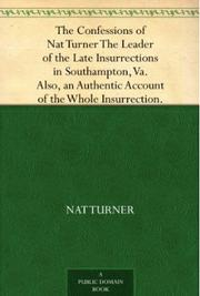 The confessions of Nat Turner by Nat Turner
