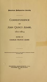 Correspondence of John Quincy Adams, 1811-1814 by Adams, John Quincy