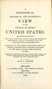 Cover of: A geographical, historical and statistical view of the central or middle United States by Henry Schenck Tanner