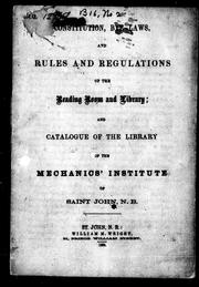 Cover of: Constitution, bye-laws and rules and regulations of the reading room and library by Mechanics' Institute of Saint John (N.B.)