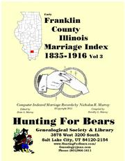 Early Franklin County Illinois Marriage Records Vol 3 1835-1916 by Nicholas Russell Murray