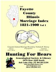 Early Fayette County Illinois Marriage Records Vol 1 1821-1900 by Nicholas Russell Murray