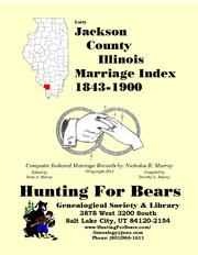 Early Jackson County Illinois Marriage Records 1843-1900 by Nicholas Russell Murray