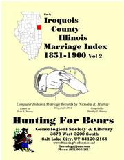 Early Iroquois County Illinois Marriage Records Vol 2 1851-1900 by Nicholas Russell Murray