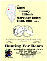 Early Knox County Illinois Marriage Records Vol 4 1830-1900 by Nicholas Russell Murray