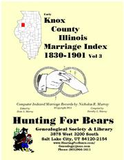 Early Knox County Illinois Marriage Records Vol 3 1830-1900 by Nicholas Russell Murray