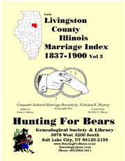 Early Livingston County Illinois Marriage Records Vol 3 1837-1900 by Nicholas Russell Murray