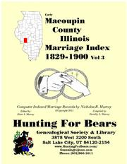 Early Macoupin County Illinois Marriage Records Vol 3 1829-1900 by Nicholas Russell Murray