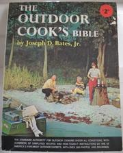 Cover of: The outdoor cook's bible by Bates, Joseph D.
