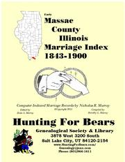 Early Massac County Illinois Marriage Records 1843-1900 by Nicholas Russell Murray