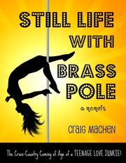 Still Life With Brass Pole by Craig Machen