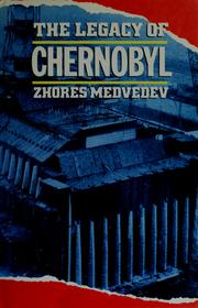 The legacy of Chernobyl by Zhores A. Medvedev
