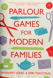 Cover of: Parlour games for modern families by Myfanwy Jones