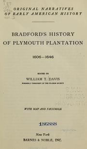 Bradford's history of Plymouth plantation, 1606-1646 by Bradford, William, William Bradford