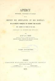 Cover of: Aperu historique, statistique et clinique sur le service des ambulances et des hpitaux de la Socit francaise de secours aux blesss des armes de terre et de mer by Jean Charles Chenu