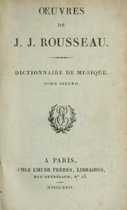 Cover of: Dictionnaire de musique by Jean-Jacques Rousseau
