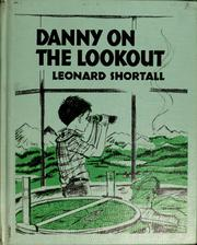 Danny on the lookout by Leonard W. Shortall