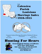 Early Calcasieu Parish Louisiana Marriage Index 1910-1915 by Nicholas Russell Murray