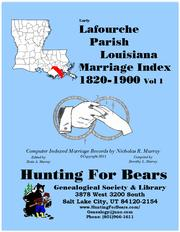 Early Lafourche Parish Louisiana Marriage Records Vol 1 1820-1900 by Nicholas Russell Murray