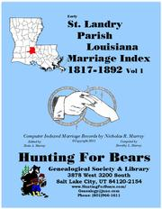 Early St. Landry Parish Louisiana Marriage Records Vol 1 1817-1892 by Nicholas Russell Murray