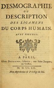 Desmographie, ou, Description des ligamens du corps humain