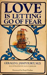 Love is letting go of fear by Gerald G. Jampolsky