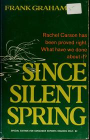 Since Silent spring by Graham, Frank